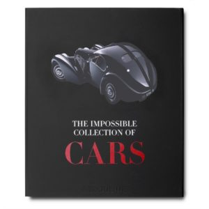 Assouline - THE IMPOSSIBLE COLLECTION OF CARS