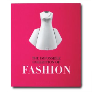 Assouline - THE IMPOSSIBLE COLLECTION OF FASHION