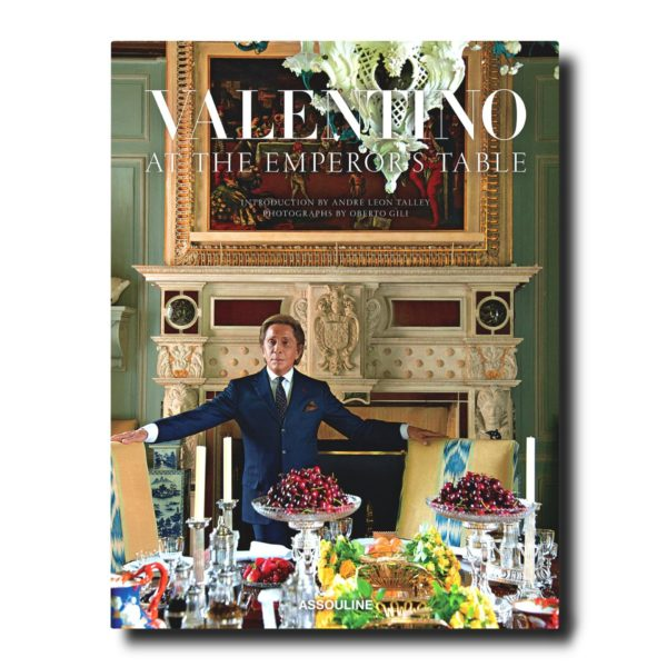 Assouline - VALENTINO AT THE EMPERORS TABLE