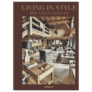 Other Books - (Teneues) LIVING IN STYLE MOUNTAIN CHALETS TE1102